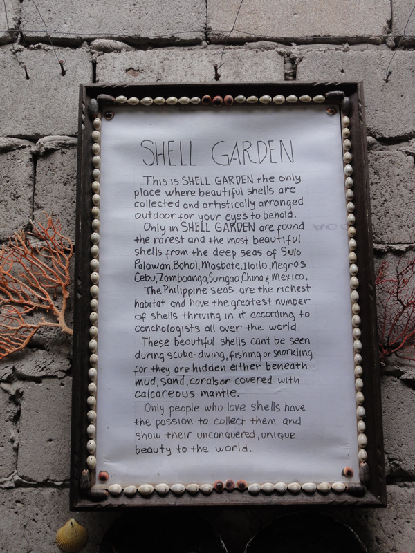 Shell Garden outside of Dumaguete City is a lovely stop.