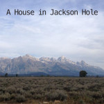 Jackson Hole, Wyoming with Merevin