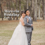 Merevin Wedding Day – Part 1