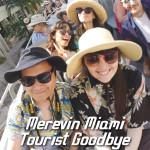Merevin Miami Tourist Goodbye