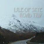 Road Trip to the Isle of Skye