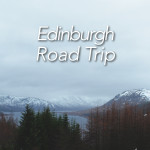 Road Trip to Edinburgh