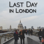 London Honeymoon – Final Day